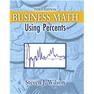 Business Math: Using Percents by WILSON, STEVEN J, 9781465203779