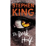 The Dark Half A Novel by King, Stephen, 9781501143779