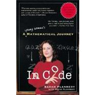 In Code : A Young Woman's Mathematical Journey by Flannery, Sarah, 9781565123779