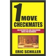 1 Move Checkmates by Schiller, Eric, 9781580423779
