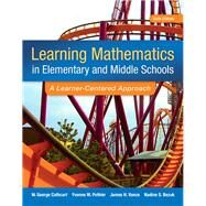 Learning Mathematics in Elementary and Middle School A Learner-Centered Approach, Enhanced Pearson eText with Loose-Leaf Version -- Access Card Package by Cathcart, George S.; Pothier, Yvonne M.; Vance, James H.; Bezuk, Nadine S., 9780133783780