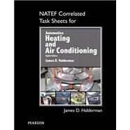 NATEF Correlated Task Sheets for Automotive Heating and Air Conditioning 9780134603780R