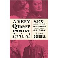 A Very Queer Family Indeed by Goldhill, Simon, 9780226393780