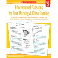 Informational Passages for Text Marking & Close Reading: Grade 2 20 Reproducible Passages With Text-Marking Activities That Guide Students to Read Strategically for Deep Comprehension by Lee, Martin; Miller, Marcia, 9780545793780