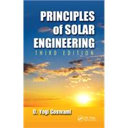 Principles of Solar Engineering, Third Edition by Goswami; D. Yogi, 9781466563780
