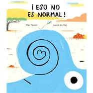 Eso no es normal by Pavon, Mar; Du Fäy, Laure, 9788494413780