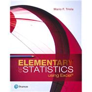 Elementary Statistics Using Excel Plus NEW MyLab Statistics  with Pearson eText -- Title-Specific Access Card Package by Triola, Mario F., 9780134763781