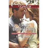 For His Brother's Wife by Denosky, Kathie, 9780373733781