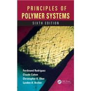 Principles of Polymer Systems, Sixth Edition by Rodriguez; Ferdinand, 9781482223781