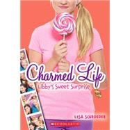 Charmed Life #3: Libby's Sweet Surprise by Schroeder, Lisa, 9780545603782