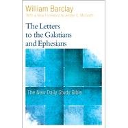 The Letters to the Galatians and Ephesians by Barclay, William; Mcgrath, Allister, 9780664263782
