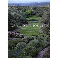 Growing Thoughts : A Garden in Andalusia by Carlos March, 9780711233782