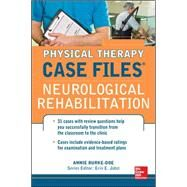 Physical Therapy Case Files: Neurological Rehabilitation by Burke-Doe, Annie, 9780071763783