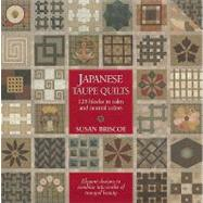 Japanese Taupe Quilts : 125 Blocks in Calm and Neutral Colors by Susan Briscoe, 9781568363783