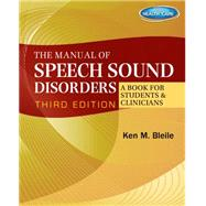 The Manual of Speech Sound Disorders: A Book for Students and Clinicians with CD-ROM by Bleile, Ken M., 9781111313784
