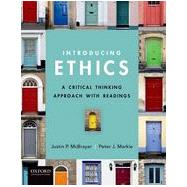 Introducing Ethics A Critical Thinking Approach with Readings by McBrayer, Justin; Markie, Peter, 9780199793785