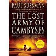 The Lost Army of Cambyses by Sussman, Paul, 9780802143785