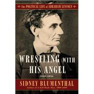 Wrestling With His Angel by Blumenthal, Sidney, 9781501153785