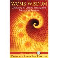Womb Wisdom by Prakasha, Padma Aon, 9781594773785