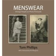 Menswear : Vintage People on Photo Postcards by Phillips, Tom, 9781851243785