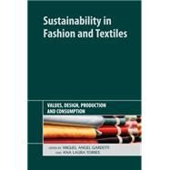 Sustainability in Fashion and Textiles by Gardetti, Miguel Angel; Torres, Ana Laura; Fletcher, Kate, 9781906093785