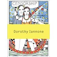 Censorship and the Irrepressible Drive Toward Love and Divinity: Censorship and the Irrepressible Drive Toward Love and Divinity by Iannone, Dorothy; Munder, Heike; Buszek, Maria Elena, 9783037643785