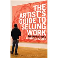 The Artist's Guide to Selling Work New Edition by Ruston, Annabelle, 9781408183786