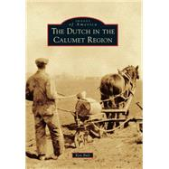 The Dutch in the Calumet Region by Bult, Ken, 9781467113786