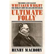 Ultimate Folly by Macrory, Henry, 9781785903786
