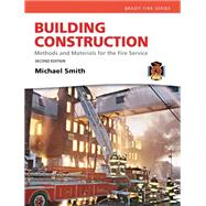 Building Construction Methods and Materials for the Fire Service by Smith, Michael, 9780137083787