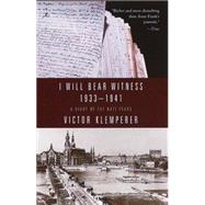 I Will Bear Witness : A Diary of the Nazi Years, 1933-1941 by KLEMPERER, VICTORCHALMERS, MARTIN, 9780375753787