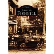 Around Fishkill by Fishkill Historical Society, 9780738563787