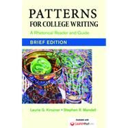 Patterns for College Writing, Brief Edition A Rhetorical Reader and Guide by Kirszner, Laurie G.; Mandell, Stephen R., 9781457683787