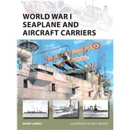 World War I Seaplane and Aircraft Carriers by Lardas, Mark; Wright, Paul, 9781472813787