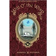 Will O' the Wisp by Hammock, Tom; Hutchison, Megan; Taylor, Rebecca, 9781936393787