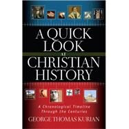 The Visual Timeline of Christian History: A Chronological Journey Through the Centuries by Kurian, George, 9780736953788