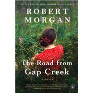 The Road from Gap Creek by Morgan, Robert, 9781616203788