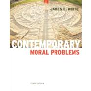 Contemporary Moral Problems by White, James E., 9780840033789