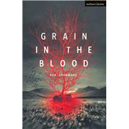 Grain in the Blood by Drummond, Rob, 9781350023789