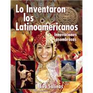 Lo Inventaron los latinamericanos Innovaciones asombrosas by Salinas, Eva, 9781554513789