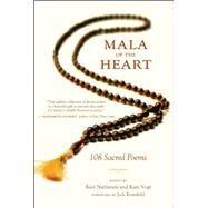 Mala of the Heart 108 Sacred Poems by Nathwani, Ravi; Vogt, Kate; Kornfield, Jack, 9781608683789