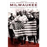 Civil Rights Activism in Milwaukee: South Side Struggles in the '60s and '70s by Geenen, Paul H., 9781626193789