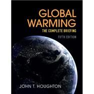 Global Warming: The Complete Briefing by Houghton, John, Sir, 9781107463790