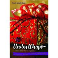 Under Wraps: The Gift We Never Expected, Youth Edition by Lagrone, Jessica; Dorn, David; Nixon, Andy; Renfroe, Rob; Robb, Ed, 9781426793790