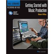 Getting Started With Music Production by Willey, Robert, 9781480393790
