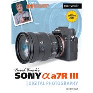 David Busch's Sony Alpha A7r III Guide to Digital Photography by Busch, David D., 9781681983790