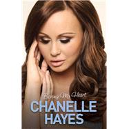 Chanelle Hayes: Baring My Heart by Hayes, Chanelle, 9781784183790