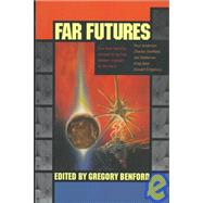 Far Futures by Edited by Gregory Benford, 9780312863791