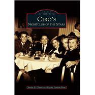 Ciro's by Clarke, Andra D.; Denton-drew, Regina, 9781467133791