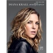 Diana Krall Wallflower: Piano  /Vocal / Guitar by Krall, Diana, 9781470623791